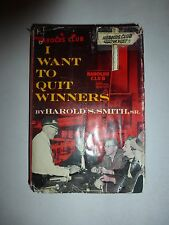 Harold S. Smith I WANT TO QUIT WINNERS HB, First Ed, 1961, Signed by Son B215