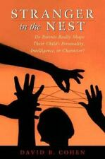 Stranger in the Nest: Do Parents Really Shape Their Child's Personalit-ExLibrary