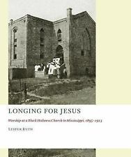 Church at Worship Case Studies from Christian History Ser.: Longing for Jesus...
