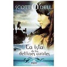 La Isla de los Delfines Azules by Scott O'Dell and Scott O Dell (2010,...