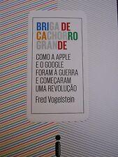 Briga de Cachorro Grande: Como a apple e o google foram by Vogelstein new