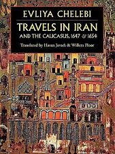 Travels in Iran and the Caucasus in 1647 and 1654 by Evliya Çelebi, Hasan...