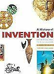 History of Invention, Revised Edition: From Stone Axes to Silicon Chips, William