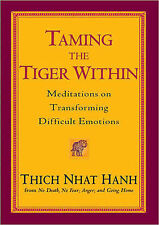 Taming the Tiger Within: Meditations on Transforming Difficult Emotions by...