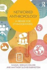 Networked Anthropology : A Primer for Ethnographers by Matthew Slover...
