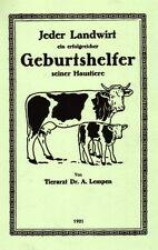Jeder Landwirt ein erfolgreicher Geburtshelfer - Geburt. Muttertier. Ratgeber.