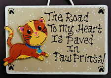 CAT Road To Heart Paved In Paw Prints PET SIGN Kennel Groomer Kitten PLAQUE
