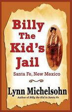 Billy the Kid's Jail, Santa Fe, New Mexico : A Glimpse into Wild West History...