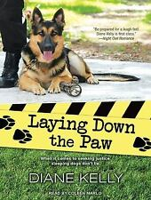Paw Enforcement Ser.: Laying down the Paw 3 by Diane Kelly (2015, MP3 CD,...