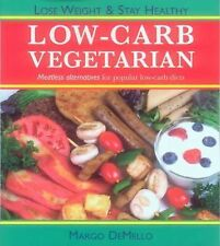 Low-Carb Vegetarian : Meatless Alternatives for Popular Low-Carb Diets by...