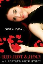 New, Red Hot and Holy: A Heretic's Love Story, Beak, Sera, Book