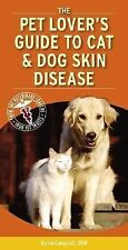 Pet Lover's Guide to Cat and Dog Skin Diseases, 1e