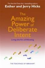 The Amazing Power of Deliberate Intent: Living the Art of Allowing, Hicks, Jerry