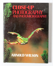 Photography book: Close-Up Photography and PHOTOMICROGRAPHY by Arnold Wilson
