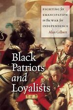 Black Patriots and Loyalists: Fighting for Emancipation in the War for