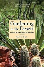 Acc, Gardening in the Desert: A Guide to Plant Selection and Care, Irish, Mary F