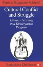 Rethinking Childhood: Cultural Conflict and Struggle : Literacy Learning in a...