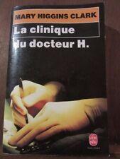 Mary Higgins Clark: La Clinique du Docteur H./  Le Livre de Poche