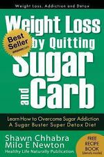 Weight Loss by Quitting Sugar and Carb - Learn How to Overcome Sugar...