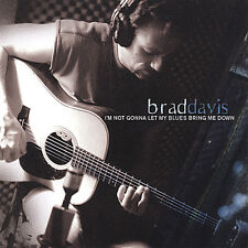 I'm Not Gonna Let My Blues Bring Me Down by Brad Davis (CD, May-2003, FGM...