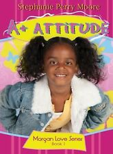 A+ Attitude (Morgan Love Series), Stephanie Perry Moore, New