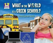 What in the World Is a Green School? (Super Sandcastle: Going Green)