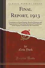 Final Report 1913 : Committee on School Inquiry, Board of Estimate and...