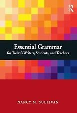 Essential Grammar for Today's Writers, Students, and Teachers by Nancy...