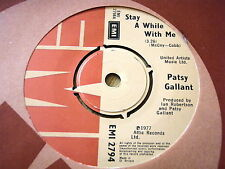 "PATSY GALLANT - STAY A WHILE WITH ME  7"" VINYL"