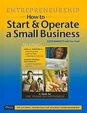 Entrepreneurship : How to Start and Operate a Small Business by Steve...