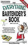 The Everything Bartender's Book: 750 recipes for classic and mixed drinks, trend