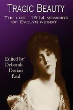 Tragic Beauty: The Lost 1914 Memoirs of Evelyn Nesbit-ExLibrary
