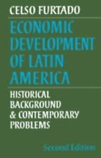 Economic Development of Latin America: Historical Background and Contemporary Pr