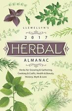 Llewellyn's 2017 Herbal Almanac : Herbs for Growing and Gathering, Cooking...