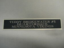 Teddy Bridgewater Vikings Nameplate For A Football Jersey Display Case 1.25 X 6