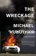The Wreckage : A Thriller by Michael Robotham (2011, Hardcover)