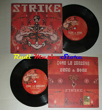 LP 45 7'' THE STRIKE Come le zanzare Dead & gone COPIA 262/500 FERRARA cd mc dvd