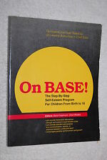 On Base! : The Step-by-Step Self-Esteem Program for Children from Birth to 18...