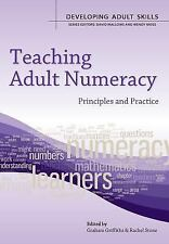 Teaching Adult Numeracy : Principles and Practice by Griffiths and Stone...