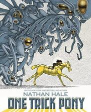 One Trick Pony by Nathan Hale (2017, Hardcover)
