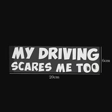 Car Body Door Fenders Funny My Driving Scares Me Too Graphics Decal Sticker 2017