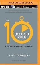 The 10-Second Rule : Following Jesus Made Simple by Clare De Graaf (2014, MP3...