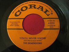 VOCAL GROUP 45 - THE DEMENSIONS - YOU'LL NEVER KNOW - CORAL 62359