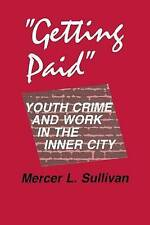"""""""Getting Paid"""": Youth Crime and Work in the Inner City (Anthropology-ExLibrary"""
