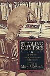 Stealing Glimpses: Of Poetry, Poets, and Things In Between / Essays, McQuade, Mo