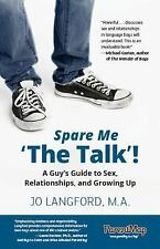 Spare Me 'the Talk'!: Spare Me 'the Talk'! : A Guy's Guide to Sex,...
