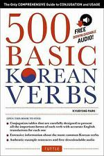 500 Basic Korean Verbs : The Only Comprehensive Guide to Conjugation and...