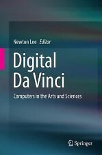 Digital Da Vinci : Computers in the Arts and Sciences (2014, Hardcover)