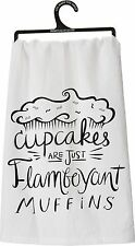 """Cupcakes Are Just Flamboyant Muffins"" Tea Towel, Primitives by Kathy"
