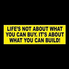 """""""LIFE'S NOT ABOUT WHAT YOU CAN BUY"""" rat rod STICKER racing decal muscle car, hot"""